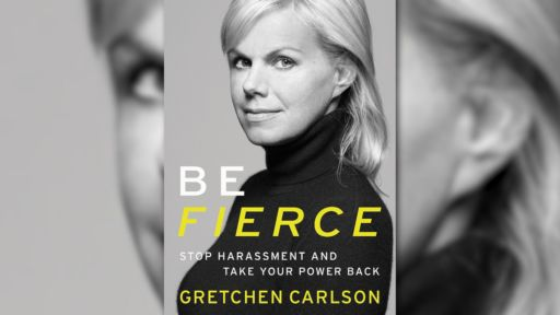 "GRETCHEN CARLSON: ""BE FIERCE"""