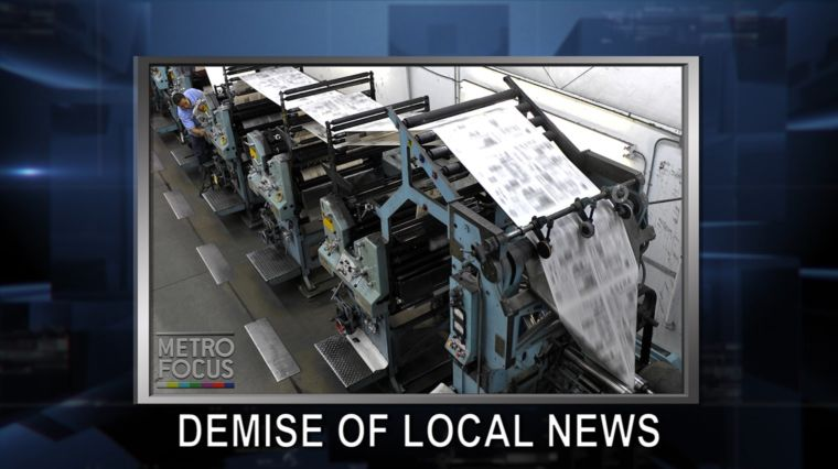 METROFOCUS SPECIAL EDITION: THE DEMISE OF LOCAL NEWS