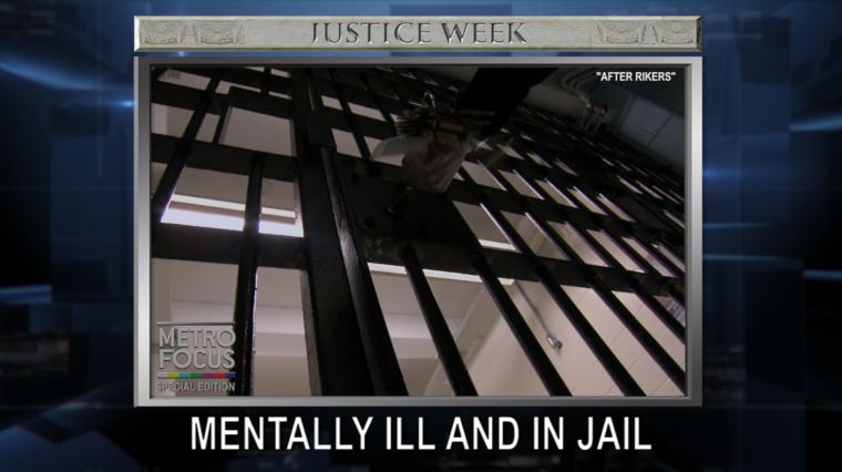 JUSTICE WEEK: MENTALLY ILL AND IN JAIL
