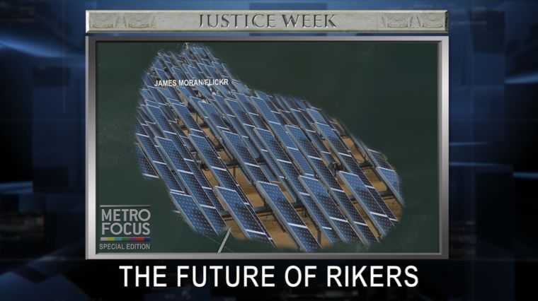 JUSTICE WEEK: THE FUTURE OF RIKERS