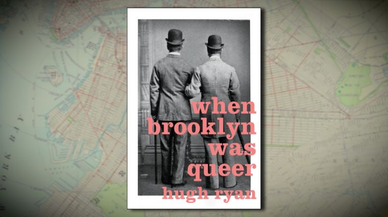 """WHEN BROOKLYN WAS QUEER"""