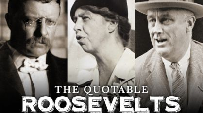 The Quotable Roosevelts