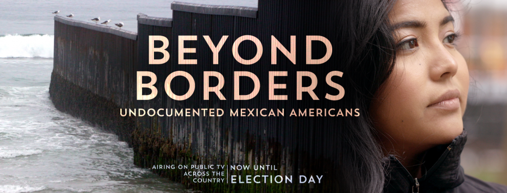 Beyond Borders: Undocumented Mexican Americans airs on THIRTEEN,  Saturday, October 22 at 1pm.