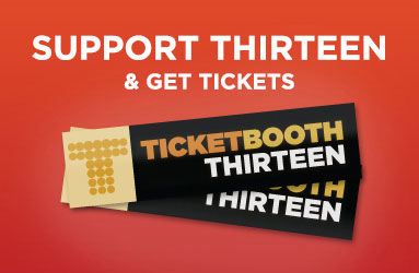 Support THIRTEEN and get Tickets!