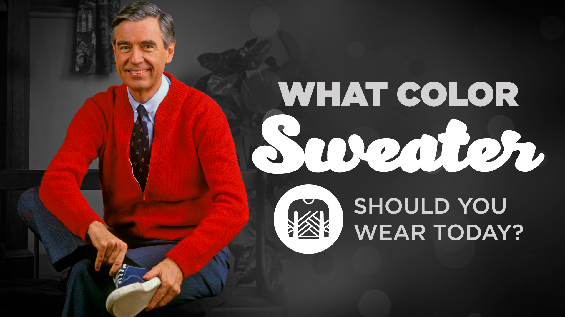 Mister Rogers Style What Color Sweater Should You Wear Thirteen New York Public Media