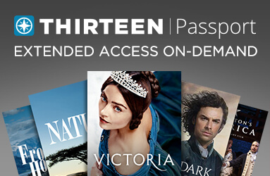 THIRTEEN PASSPORT | Extended Access On-Demand