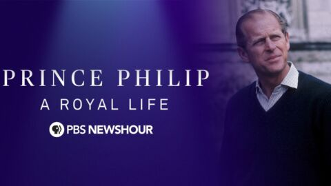 Prince Philip's Life and Legacy: PBS Special Coverage