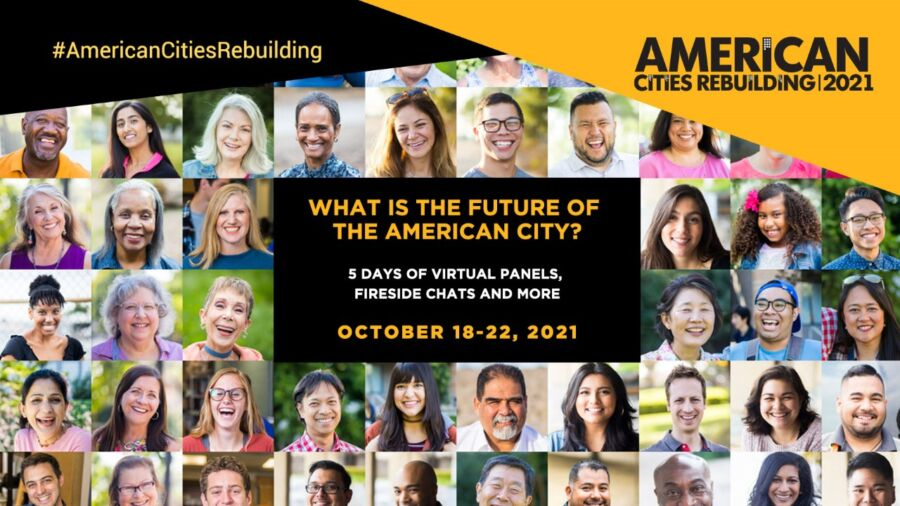 A collage of many people's portraits with text overlay about American Cities Rebuilding conversation series dates, October 18 to 22, 2021